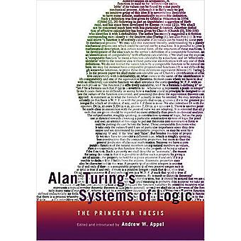 Alan Turing's Systems of Logic - The Princeton Thesis by Andrew W. App