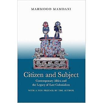 Citizen and Subject - Contemporary Africa and the Legacy of Late Colon