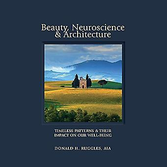 Beauty - Neuroscience - and Architecture - Timeless Patterns and Their