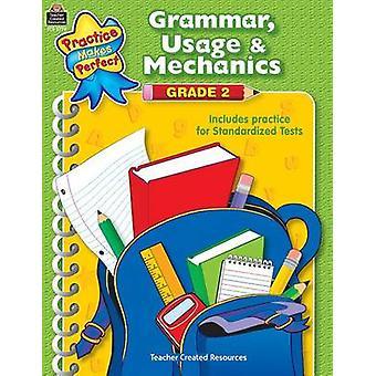 Grammar - Usage & Mechanics Grade 2 by Melissa Hart - 97807439377