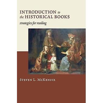 Introduction to the Historical Books - Strategies for Reading by Steve