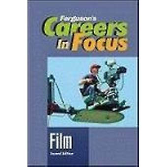Careers in Focus - Film - Second Edition (2nd) by Ferguson - 978081608