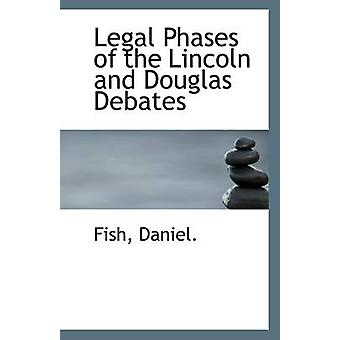 Legal Phases of the Lincoln and Douglas Debates by Fish Daniel - 9781