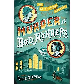 Murder Is Bad Manners by Robin Stevens - 9781481422123 Book