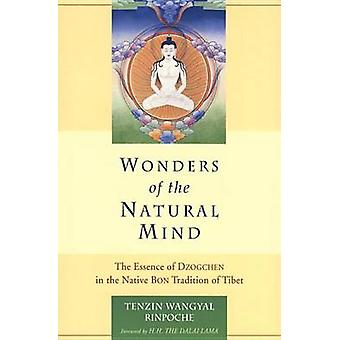 Wonders of the Natural Mind - The Essence of Dzogchen in the Native Bo