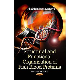 Structural & Functional Organization of Fish Blood Proteins by Alla M