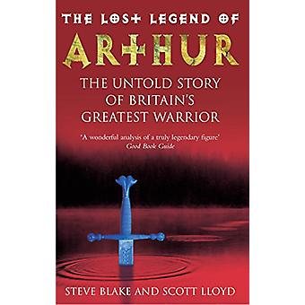 The Lost Legend Of Arthur - The Untold Story of Britain's Greatest War