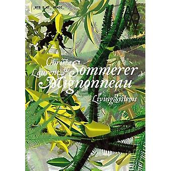Sommerer and Mignonneau - Living Systems by Josep Perello - 9788492861