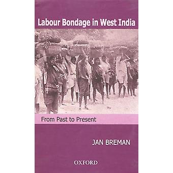 Labour Bondage in West India - From Past to Present by Jan Breman - 97