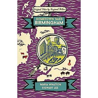 Hometown Tales - Birmingham by Hometown Tales - Birmingham - 9781474605