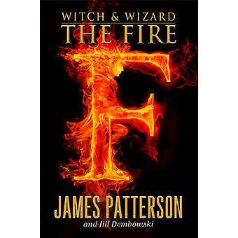 The Fire by James Dembowski Patterson - 9780316101905 Book