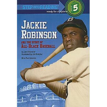 Jackie Robinson and the Story of All-Black Baseball by Jim O'Connor -