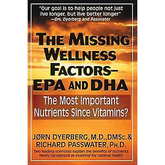 Missing Wellness Factors - EPA/DHA - The Most Important Nutrients Since