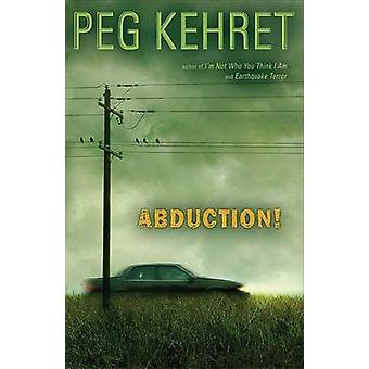 Abduction! by Peg Kehret - 9780142406175 Book