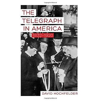 アメリカ - 1832-1920 年デイヴィッド ・ Hochfelder - 9781421407 による電信