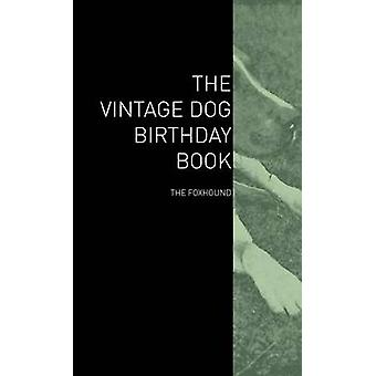 The Vintage Dog Birthday Book  The Foxhound by Various