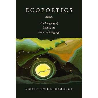 Ecopoetics - de taal van de natuur - de aard van taal door Scott
