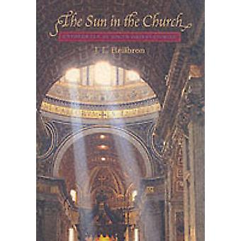 The Sun in the Church  Cathedrals as Solar Observatories by J L Heilbron
