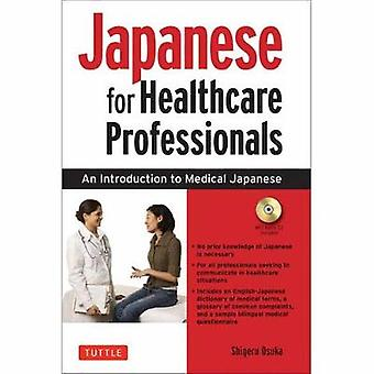 Japanese for Healthcare Professionals  An Introduction to Medical Japanese by Shigeru Osuka