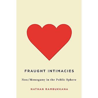 Fraught Intimacies NonMonogamy in the Public Sphere par Nathan Rambukkana