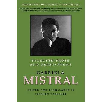 Selected Prose and ProsePoems by Gabriela Mistral