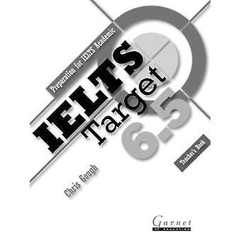 IELTS Target 6.5 Teacher Book by Chris Gough