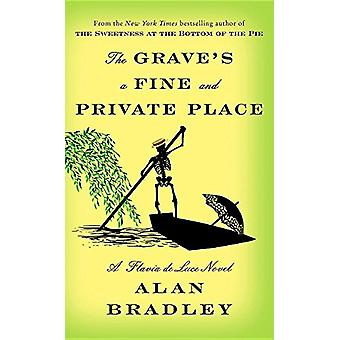 The Grave's a Fine and Private Place by C Alan Bradley - 978143284702