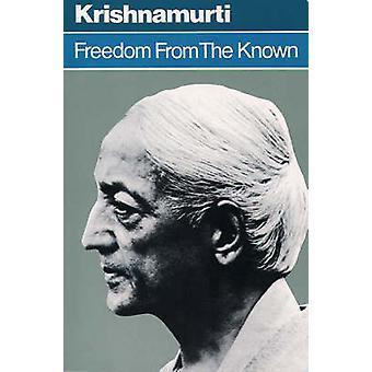 Freedom from the Known de Krishnamurti et Jiddu