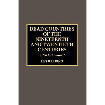 Dead Countries of the Nineteenth and Twentieth Centuries Aden to Zululand by Harding & Les
