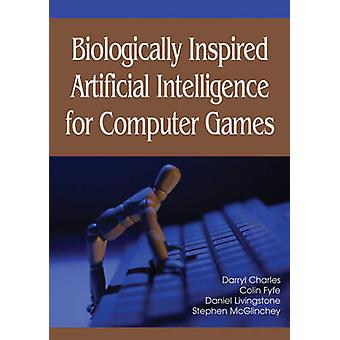 Biologically Inspired Artificial Intelligence for Computer Games by Charles & Darryl