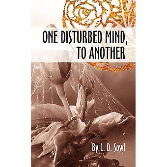 One Disturbed Mind  To Another by Sowl & L. D.