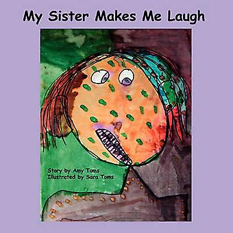 My Sister Makes Me Laugh by Toms & Amy