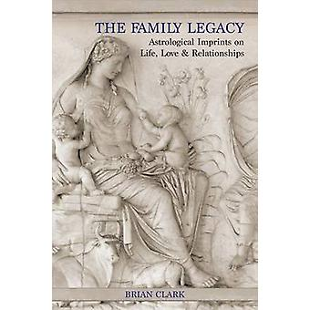 The Family Legacy by Clark & Brian