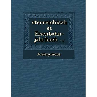 Sterreichisches EisenbahnJahrbuch ... by Anonymous