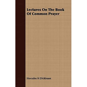 Lectures On The Book Of Common Prayer by Dickinson & Hercules H
