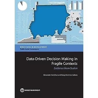 DataDriven Decision Making in Fragile Contexts Evidence from Sudan by Hamilton & Alexander