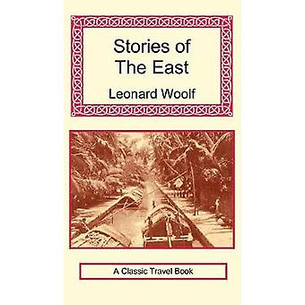 Stories of the East by Woolf & Leonard