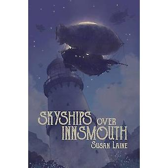 Skyships Over Innsmouth by Laine & Susan