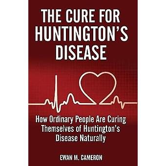 The Cure For Huntingtons Disease by Cameron & Ewan M