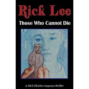 Those Who Cannot Die by Lee & Rick
