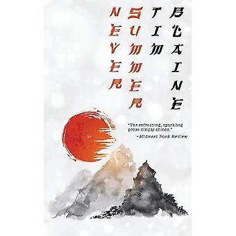 Never Summer A Samurai Western by Blaine & Tim