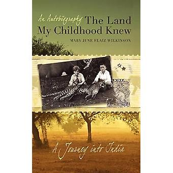 The Land My Childhood Knew by Wilkinson & Mary June Flaiz