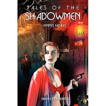 Tales of the Shadowmen 7 Femmes Fatales by Lofficier & JeanMarc