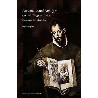 Possessions amp Family in the Writings of Luke  Questioning the Unity of Lukes Ethics by Stefan Nordgaard