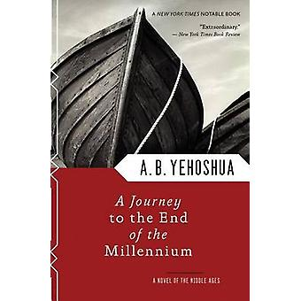 A Journey to the End of the Millennium by A B Yehoshua - 978015601116