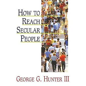 How to Reach Secular People by George G. Hunter - 9780687179305 Book