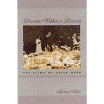 Dreams within a Dream - The Films of Peter Weir van Michael Bliss - 978