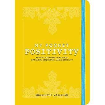 My Pocket Positivity - Anytime Exercises That Boost Optimism - Confide