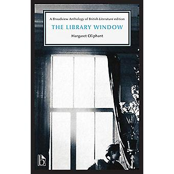 The Library Window by Margaret Oliphant - 9781554814183 Book