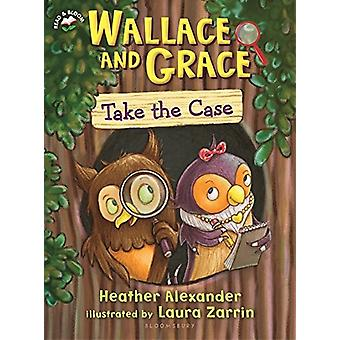 Wallace and Grace Take the Case by Heather Alexander - 9781619639898